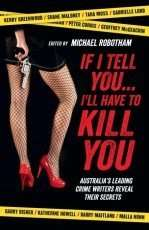 If I Tell You... I'll Have To Kill You edited by Michael Robotham