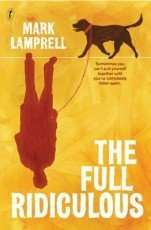 The Full Ridiculous by Mark Lamprell