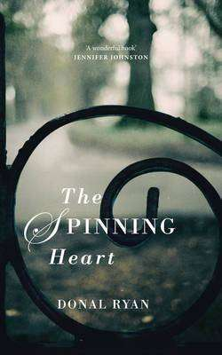 THE SPINNING HEART by Donal Ryan, Review: Packs a punch