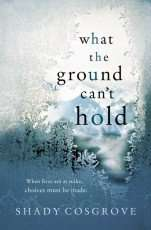 What the Ground Can't Hold by Shady Cosgrove