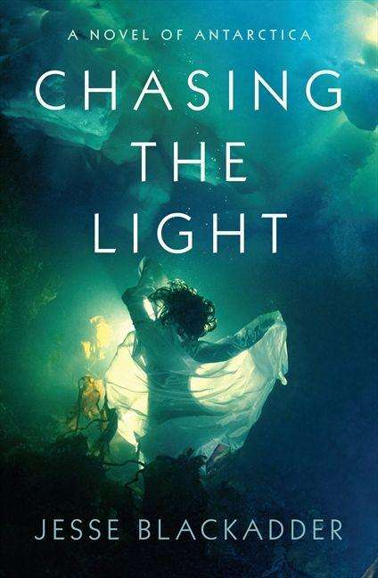 CHASING THE LIGHT by Jesse Blackadder, Book Review