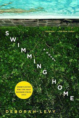 SWIMMING HOME by Deborah Levy, Review: Admirable artistry