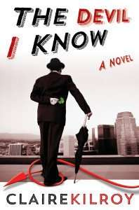 The Devil I Know by Claire Kilroy