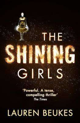 THE SHINING GIRLS by Lauren Beukes, Book Review