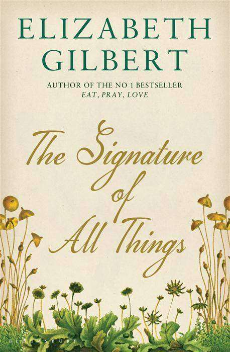 The Signature of All Things by Elizabeth Gilbert, Review: A celebration