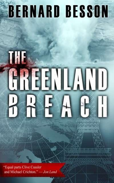 Book Review & Giveaway – THE GREENLAND BREACH by Bernard Besson