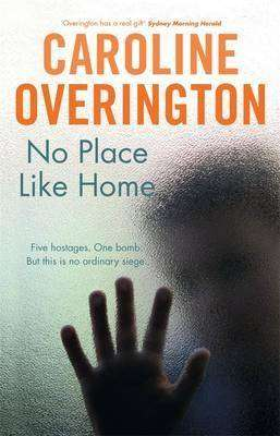 NO PLACE LIKE HOME by Caroline Overington, Book Review
