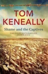Shame and the Captives by Tom Kenneally