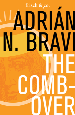 Book Review – THE COMBOVER by Adrian N Bravi