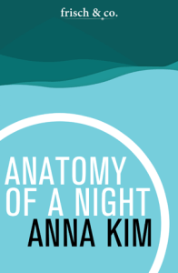 Anatomy of a Night by Anna Kim