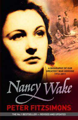Nancy Wake (Biography) by Peter FitzSimons, Review: Reads like fiction