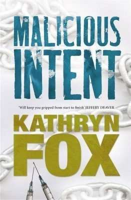 Malicious Intent by Kathryn Fox