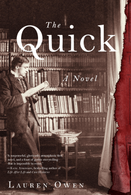 THE QUICK by Lauren Owen, Review: Underlying humanity