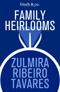 Family Heirlooms by Zulmira Ribeiro Tavares