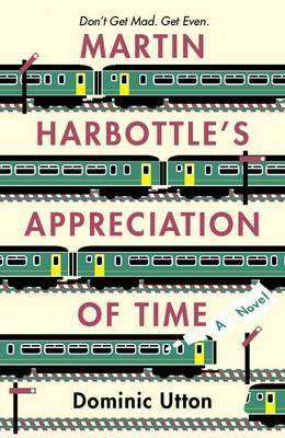 MARTIN HARBOTTLE'S APPRECIATION OF TIME by Dominic Utton, Book Review