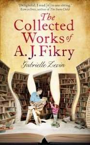 The Collected Works of A J Fikry by Gabrielle Zevin