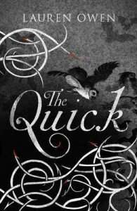 The Quick by Lauren Owen - Aus cover