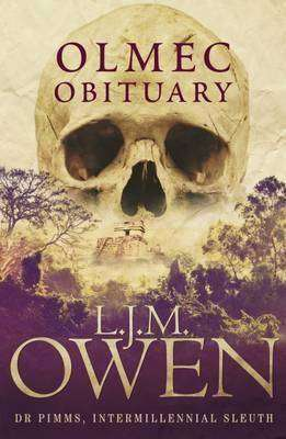 OLMEC OBITUARY by L J M Owen, Review: Thinker's cosy mystery