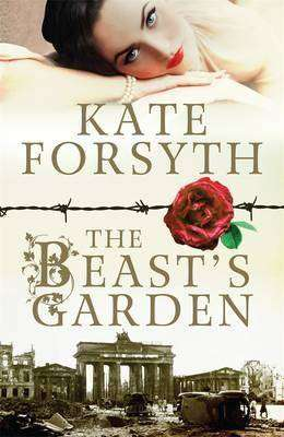 THE BEAST'S GARDEN by Kate Forsyth, Book Review and Author Q&A