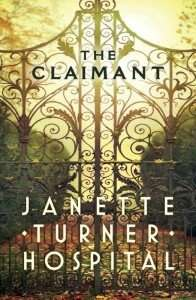 The Claimant by Janette Turner Hospital