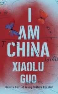 I Am China by Xiaolu Guo