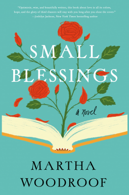 SMALL BLESSINGS by Martha Woodroof, Book Review: Charming