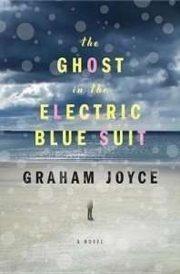 The Ghost in the Electric Blue Suit by Graham Joyce