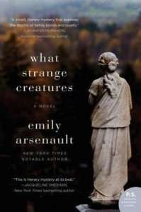 What Strange Creatures by Emily Arsenault