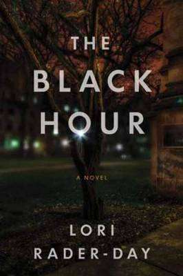 Book Review - THE BLACK HOUR by Lori Rader-Day