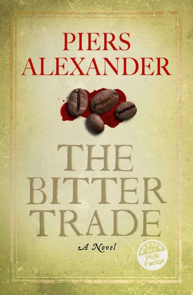 THE BITTER TRADE by Piers Alexander, Book Review