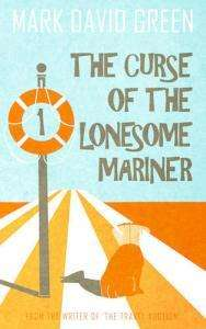 The Curse of the Lonesome Mariner - Mark Green - Review
