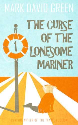 THE CURSE OF THE LONESOME MARINER by Mark David Green, Review