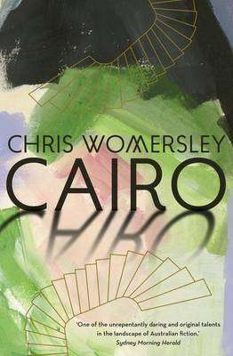 CAIRO by Chris Womersley, Book Review