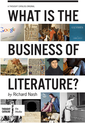 Book Review – WHAT IS THE BUSINESS OF LITERATURE? by Richard Nash