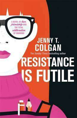 Resistance Is Futile by Jenny T Colgan, Review: Geeky charm