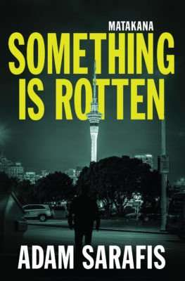 Adam Sarafis, author of SOMETHING IS ROTTEN, Interview