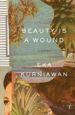 BEAUTY IS A WOUND by Eka Kurniawan, Review: Uniquely appealing