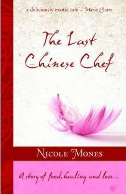 THE LAST CHINESE CHEF by Nicole Mones, Review: Delicious escape