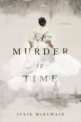 A Murder in Time by Julie McElwain, Review: Potential unfulfilled