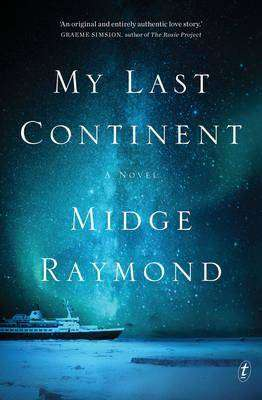 MY LAST CONTINENT by Midge Raymond, Book Review