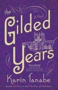 Read our review of The Gilded Years by Karin Tanabe