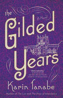 THE GILDED YEARS by Karin Tanabe, Book Review