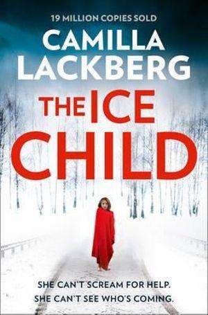 THE ICE CHILD by Camilla Lackberg, Review: A shocking crime
