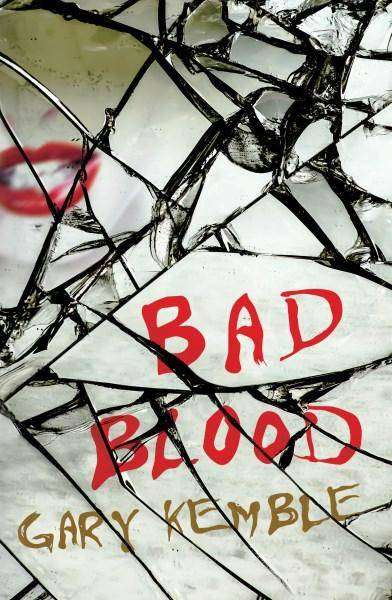 Book Review – BAD BLOOD by Gary Kemble
