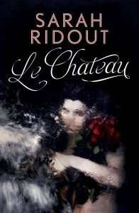 Le Chateau by Sarah Ridout