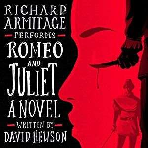 Romeo and Juliet reimagined by David Hewson audiobook narrated by Richard Armitage