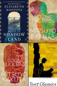 Elizabeth Kostova, Mitsuyo Kakuta, Amy Witting - The Shadow Land, Moving the Birds, Good Luck Bag, I for Isobel