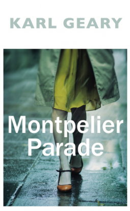 MONTPELIER PARADE by Karl Geary, Book Review