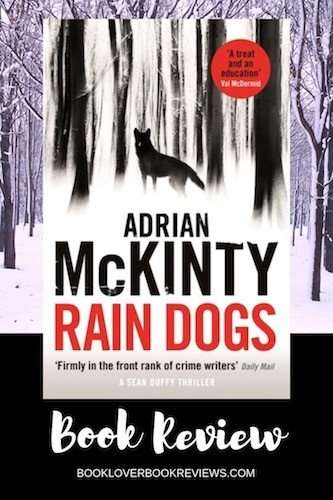 RAIN DOGS by Adrian McKinty, Book Review: A powerful journey