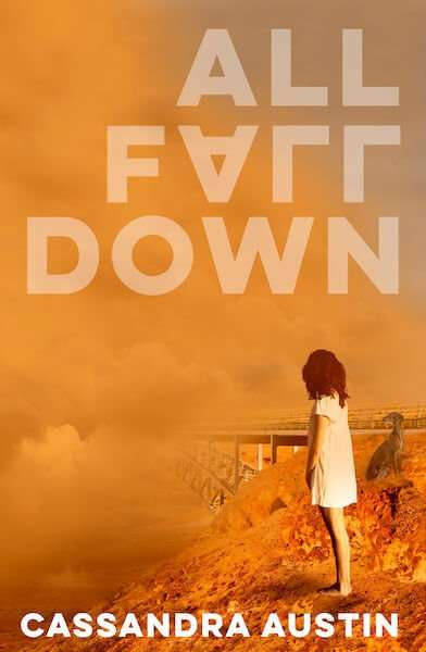 Cassandra Austin author of ALL FALL DOWN – What Inspired Her